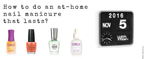 How to do an at-home nail manicure that lasts?