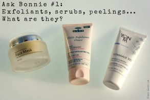 Ask Bonnie #1: Exfoliants, scrubs, peelings…What are they?