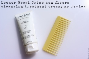 Leonor Greyl crème aux fleurs cleansing treatment cream, my review
