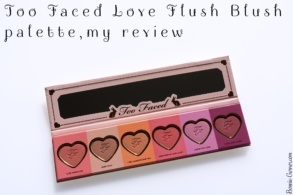 Too Faced Love Flush Blush palette, my review