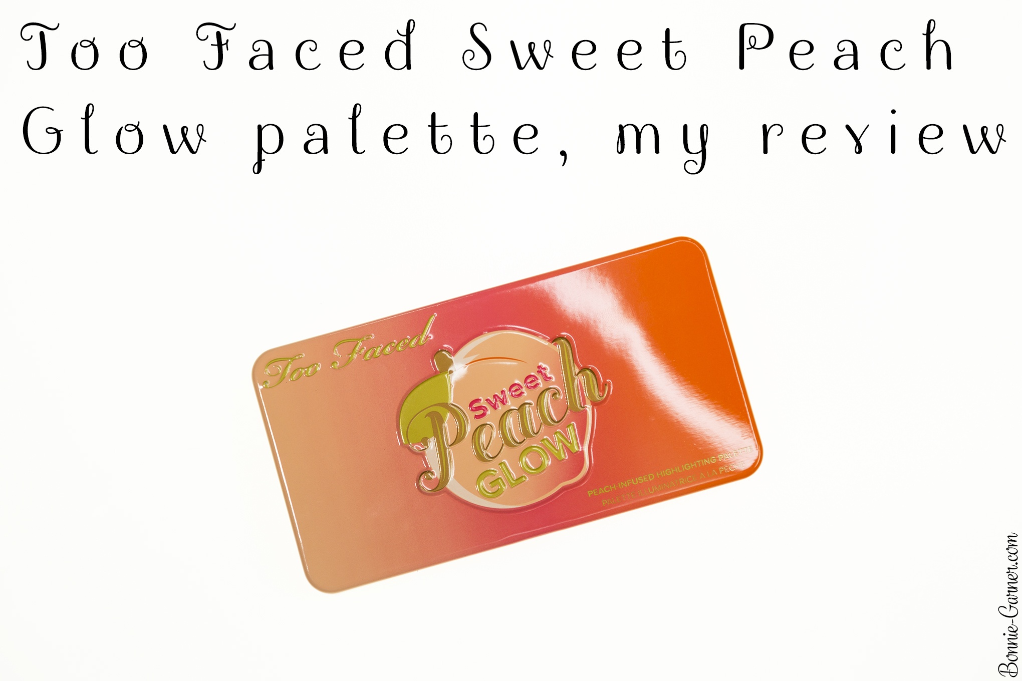 Too Faced Sweet Peach Glow palette, my review