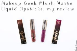 Makeup Geek Plush Matte liquid lipsticks, my review