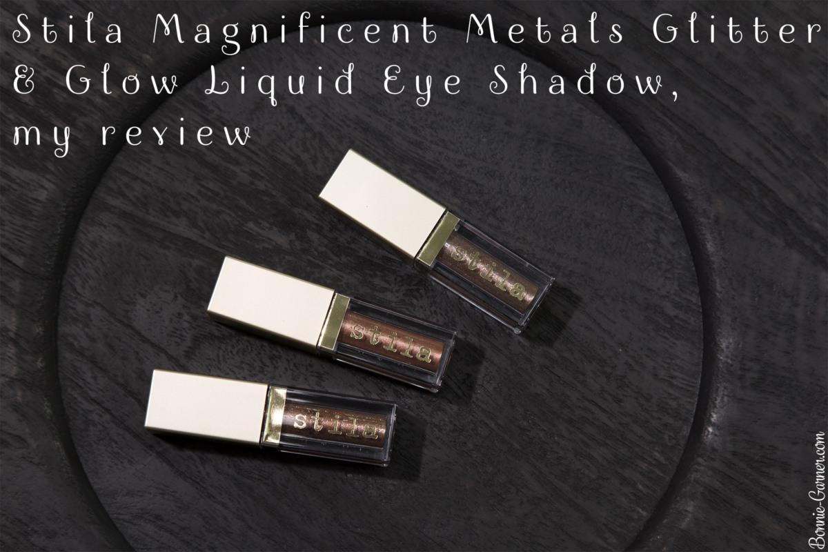 Stila Magnificent Metals Glitter & Glow Liquid Eye Shadow, my review