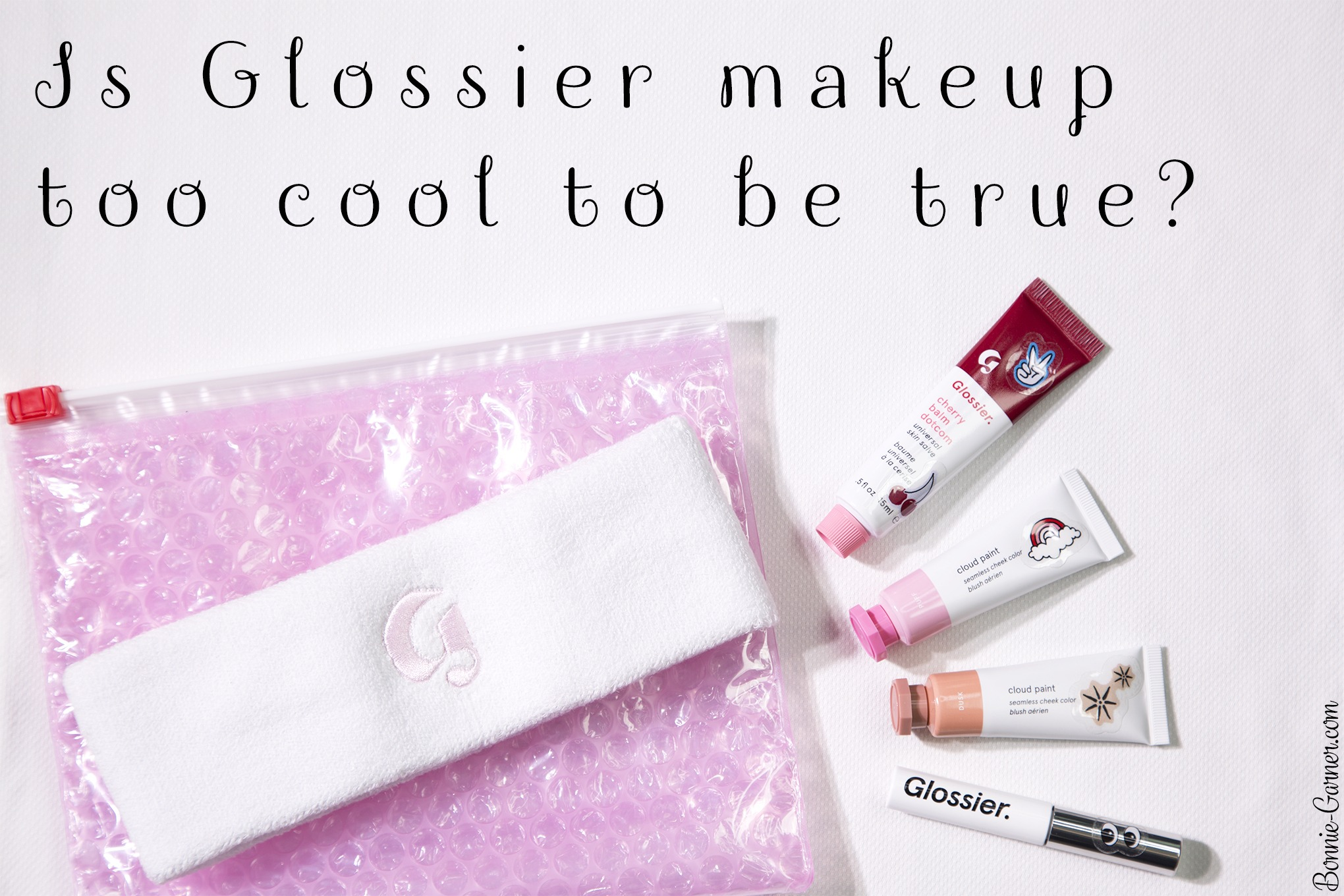Is Glossier makeup too cool to be true?