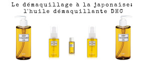 Le démaquillage à la japonaise: l'huile démaquillante DHC