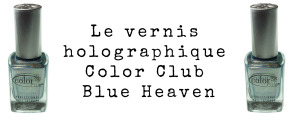 Le vernis holographique de Color Club Blue Heaven