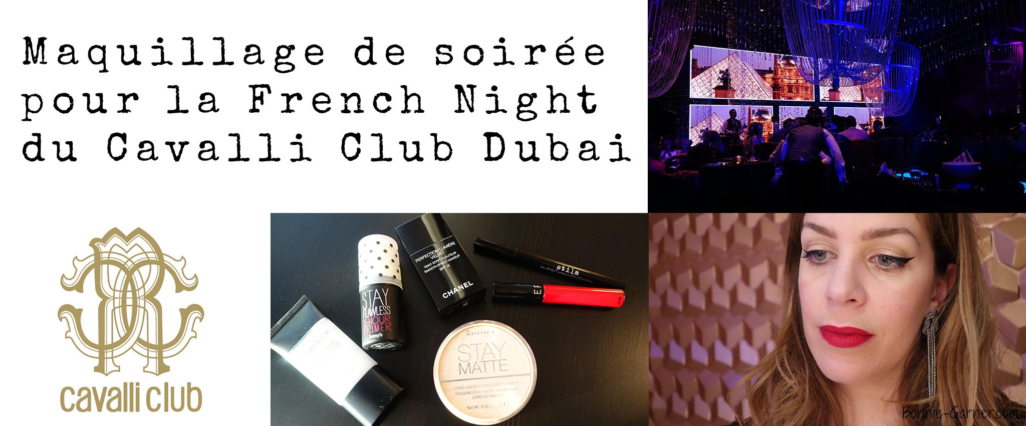 Maquillage de soirée pour la French Night du Cavalli Club Dubai