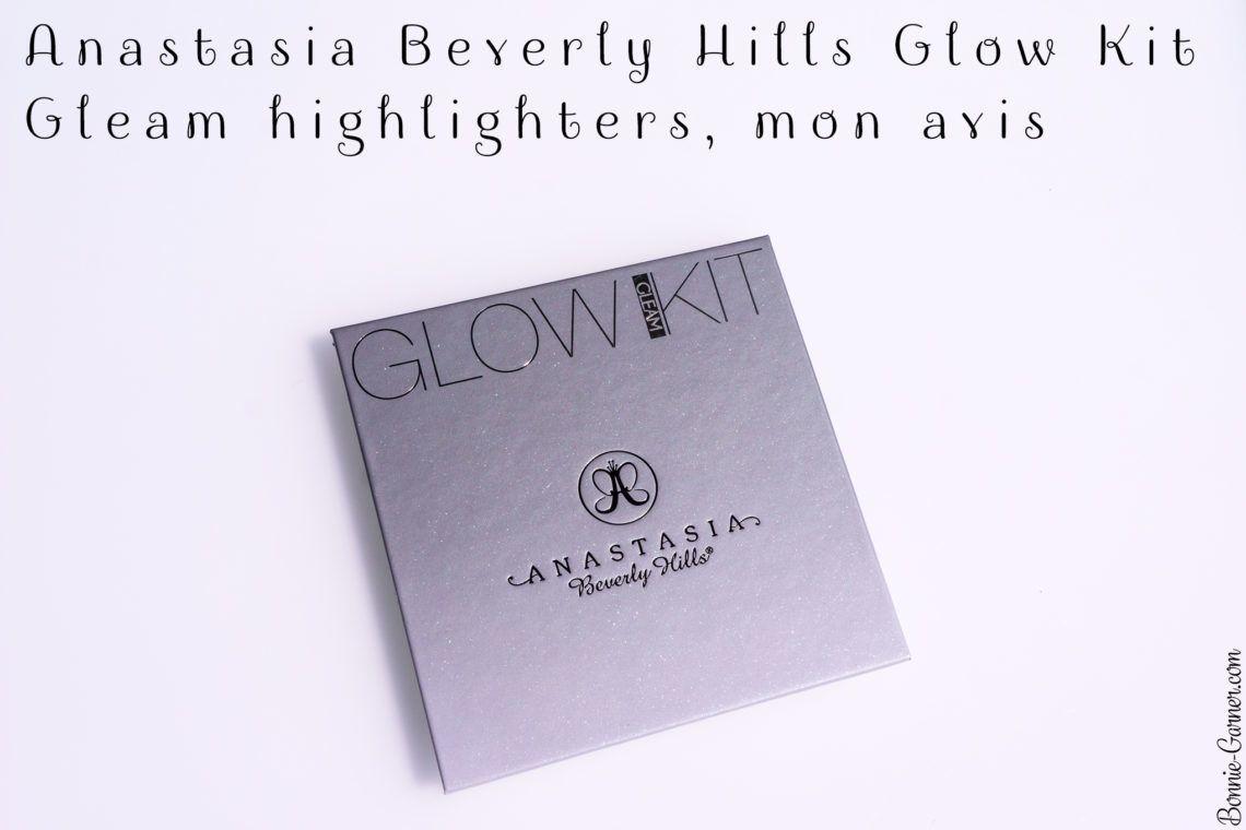 Anastasia Beverly Hills Glow Kit Gleam highlighters, mon avis