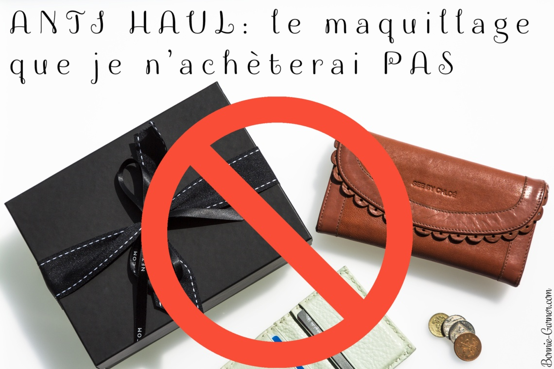 ANTI HAUL: le maquillage que je n'achèterai PAS