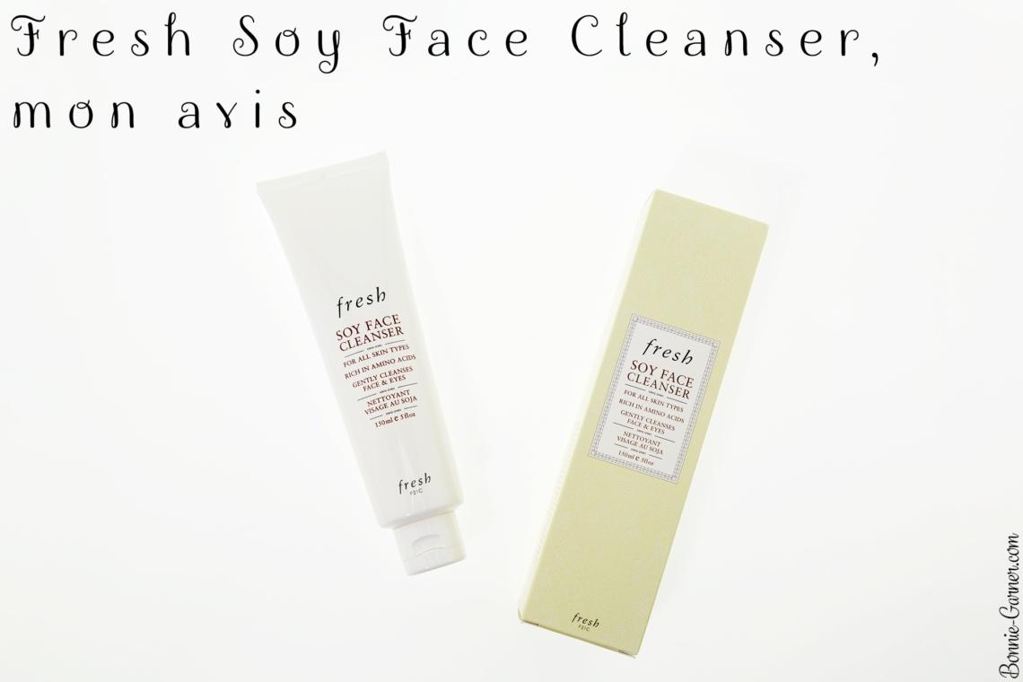 Fresh Soy Face Cleanser, mon avis