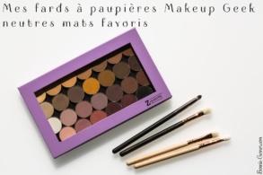 Mes fards à paupières Makeup Geek neutres mats favoris