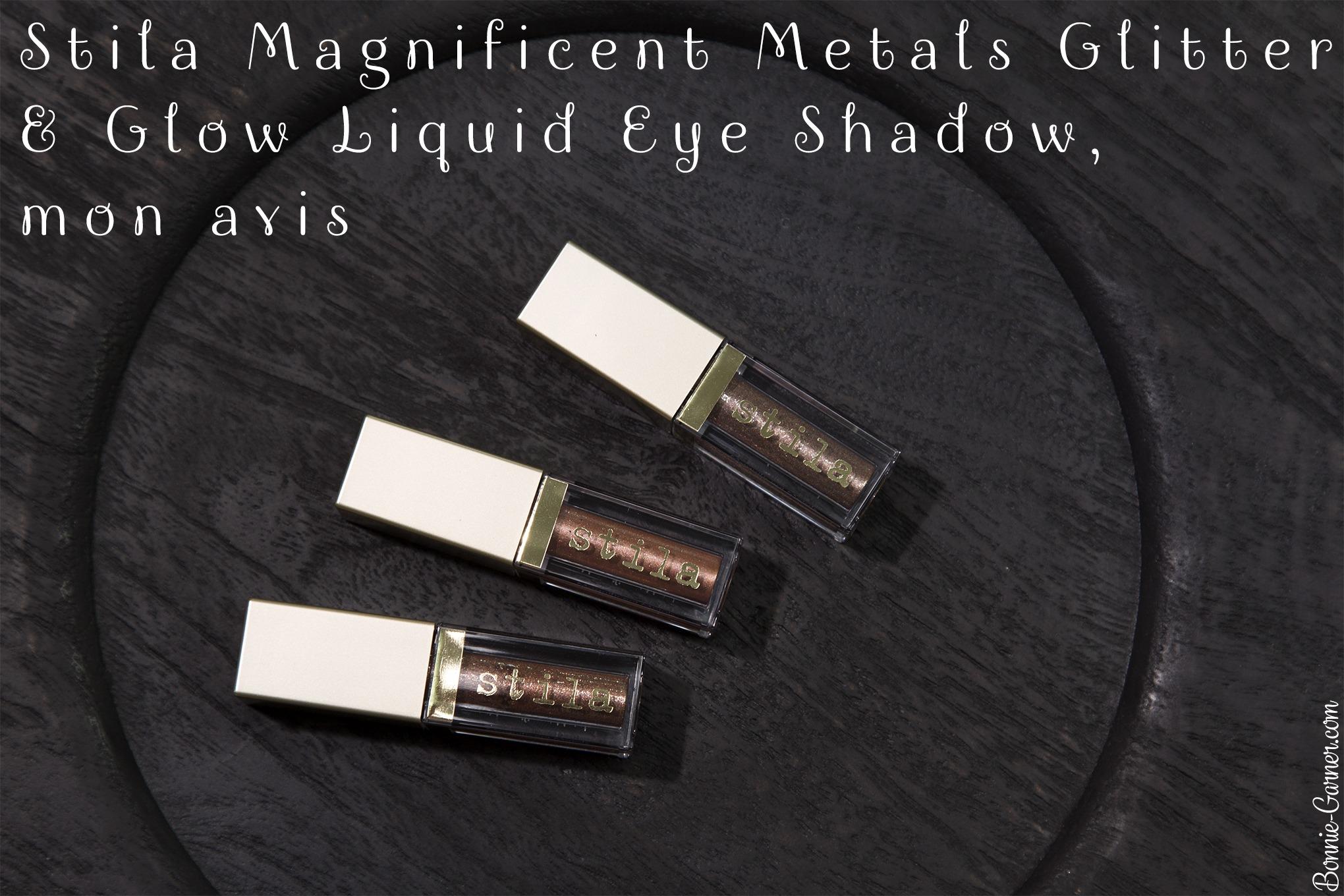 Stila Magnificent Metals Glitter & Glow Liquid Eye Shadow, mon avis